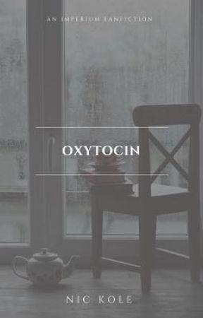 Oxytocin | A. Cullen  by -imperium