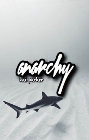 ANARCHY ➳ kai parker  by -unstables