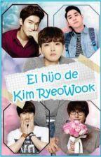El hijo de Kim Ryeowook. |Kyuwook| by Mechi_Brief
