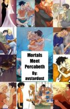 Mortals Meet Percabeth by StarDustIsHere