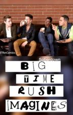 Big Time Rush Imagines  by soberdown