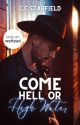 Come Hell or High Water | mxm | ✓ by ccstarfield