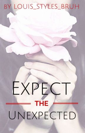Expect The Unexpected ( Les Twins FanFic) by Louis_Styles_Bruh