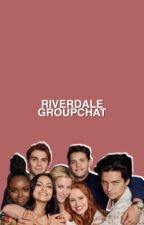 Riverdale Groupchat by -fairytalechoni