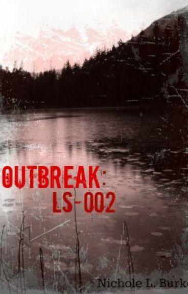 Outbreak: LS-002 by NicholeLeighBurke