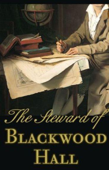 The Steward of Blackwood Hall by flights_of_fantasy