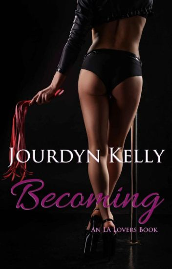 Becoming (An LA Lovers Book) - ONE chapter