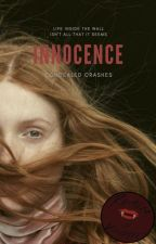 Innocence || Paused by ConcealedCrashes