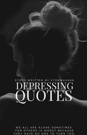 Depressing Quotes by stormash66