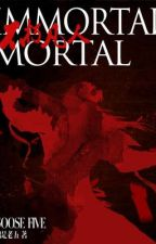 Immortal mortal( for offline only) by ArymChinDiano