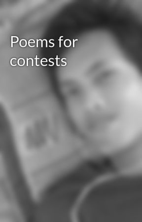 Poems for contests by XxBasjexX