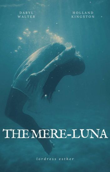 The Mere-luna✔(Featured)
