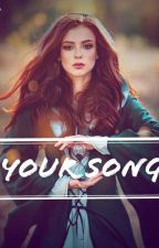 Your Song [COMPLETED] by RicaIsNew