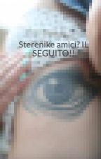 Sterenike amici? IL SEGUITO!! by PotatoBreadForLife