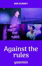 Against the rules || 🍷MinYoon🍷 || Vol. I by _Supremme_