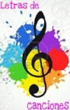 Letras de Canciones (Editando) by ClaudiaRH01