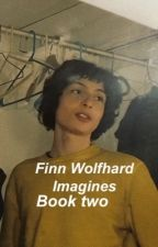 Finn Wolfhard Imagines | Book two  by FinnPWolfhard