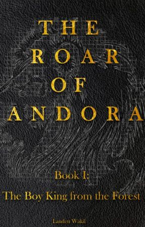 The Roar of Andora: Book One by LandenWakil