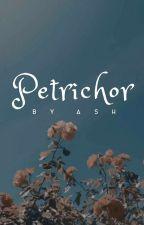 Petrichor |✓| by ashesofinfinity