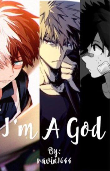I'm a god|| Todoroki x Bakugo x Deku x reader - 【Raven