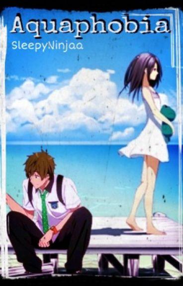Aquaphobia (Free! Iwatobi Swim Club Fan Fiction)