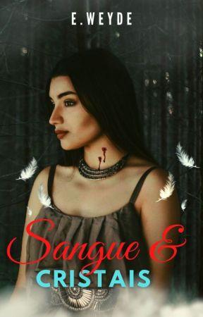 Sangue & Cristais (Livro 2 da série S&E) by EvandroWeyde