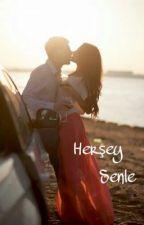 Herşey Senle by hilal750