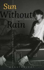 Sun without Rain | Jung Hoseok by bangtanleaf