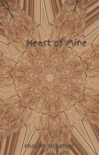 Heart of Mine by elusive_dreamer