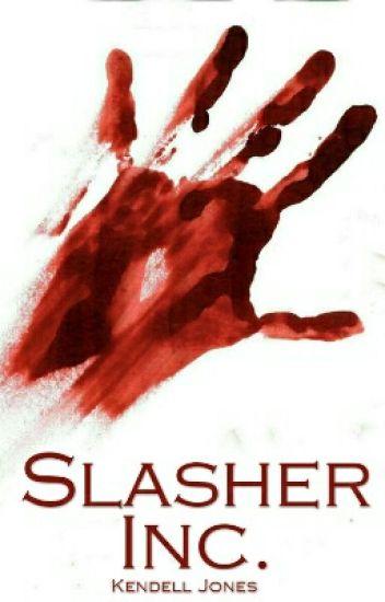 Slasher Inc  - Kendell Jones - Wattpad