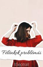 Félénkek problémái by IISeptraII