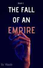 The Fall Of An Empire by Alaudo