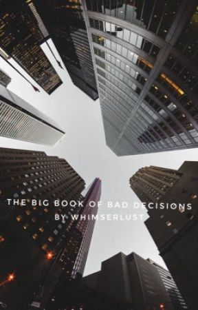 The big book of bad decisions  by whimserlust