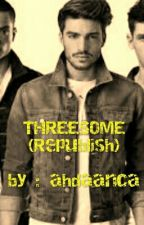THREESOME (REPUBLISH) by ahdaanca