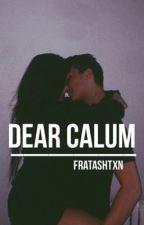 dear calum » c.h by fratashtxn