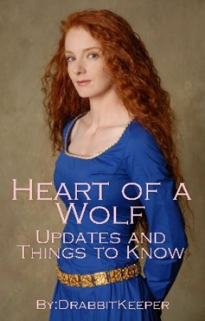 Heart of a Wolf {Updates and Things to Know} by DrabbitKeeper