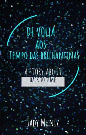 Uma Viagem aos Tempos da Brilhantina  by JadyMuniz18