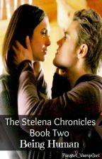 The Stelena Chronicles: Being Human 'Book Two' by Fangirl_VampGirl