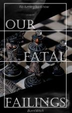 Our Fatal Failings (Twisted book two) by BurntWitch