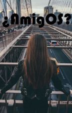 ¿AmigOS? by IamGemaR