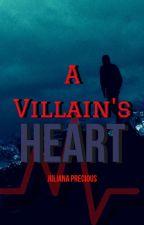 A Villain's Heart by Preciousinhiseyes