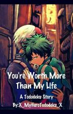 〘You're worth more than my life〙 by X_MyHeroTododeku_X