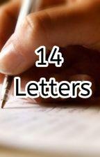 14 Letters by lauren-lopez-fangirl