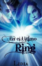 En el ultimo ring.|Terminada| by LeaahJones