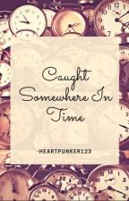 Caught Somewhere In Time [Back To The Future] by heartpunker123
