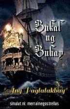 """BUKAL ng BUHAY: """"Ang Paglalakbay"""" #TAMBAYAN by merrainegostrellas"""
