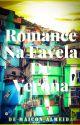 Romance Na Favela De Verona (+16) [Concluída] by Mayck0K