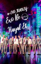 Exo İle Hayal Et by -EXO_TURKEY-