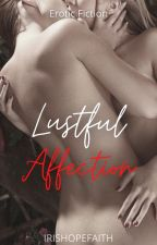 Lustful Affection (Lesbian Story) by IrisHopeFaith