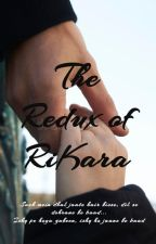 The Redux of RiKara by meghals